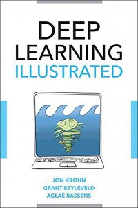 Deep Learning Illustrated cover book